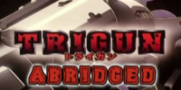 Trigun Abridged