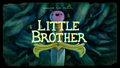 Titlecard S6E11 littlebrother.png