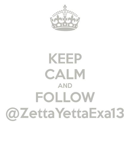 File:Keep-calm-and-follow-zettayettaexa13.png