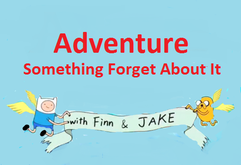 File:Adventure Something Forget About It.png
