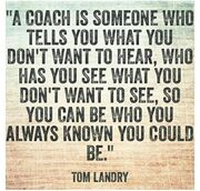 Coach tells you