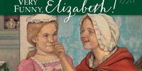 Very Funny, Elizabeth