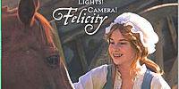 Lights! Camera! Felicity!