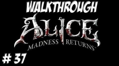 Alice Madness Returns - Walkthrough - Part 37 (PC PS3 Xbox 360) HD