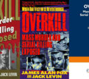 Overkill: Mass Murder and Serial Killing Exposed