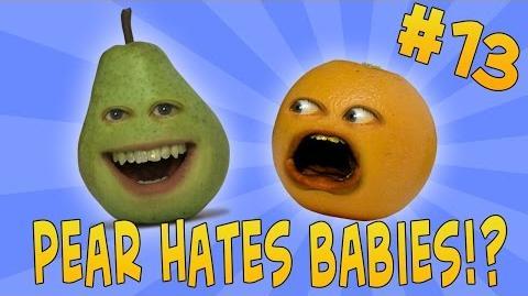 Annoying Orange - Ask Orange 13 Pear Hates Babies?!-1