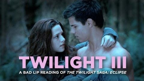 """TWILIGHT III"" — A Bad Lip Reading of The Twilight Saga ECLIPSE"