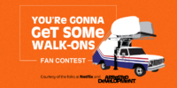 You're Gonna Get Some Walk-Ons fan contest