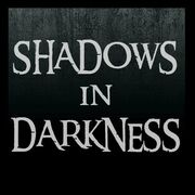 Shadows in Darkness