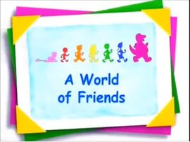 A World of Friends PBS with Barney Says Segment