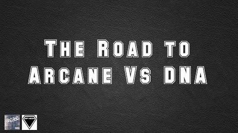 The Road to Arcane vs DNA Promo Trailer Blackout 4