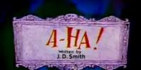 A-Ha!
