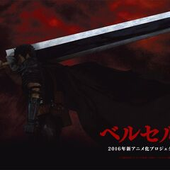 Promotional art of Guts holding the Dragonslayer over his shoulder for the 2016 anime.