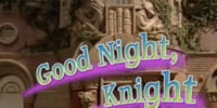 Episode 53: Good Night, Knight!