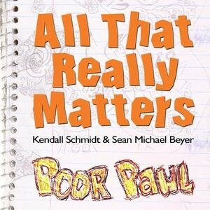 Kendall-Schmidt-Sean-Michael-Beyer-poor-paul
