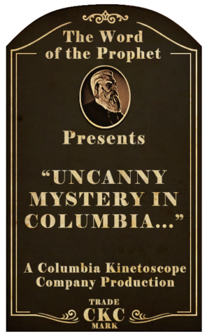 File:Kinetoscope Uncanny Mystery in Columbia.png