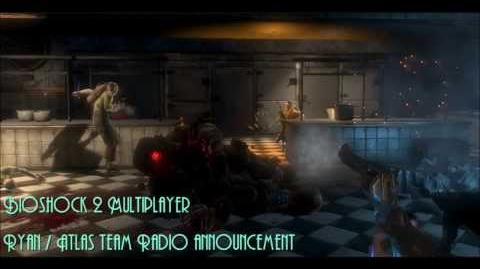 Bioshock 2 Multiplayer Ryan & Atlas Team Radio Announcement