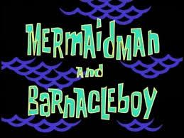 6a Mermaid Man and Barnacle Boy.jpg