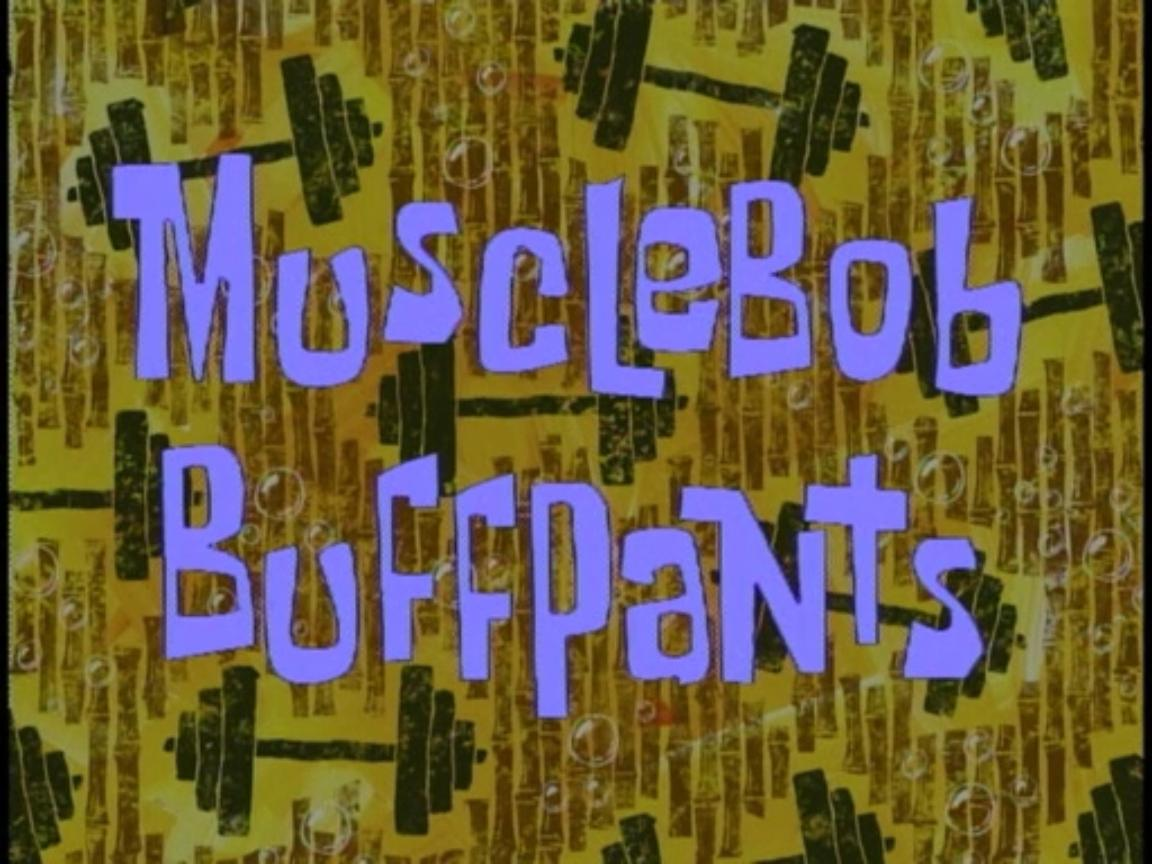 MuscleBob BuffPants.jpg