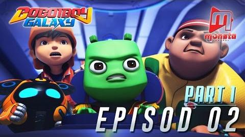 BoBoiBoy Galaxy - Episod 02 (Part 1)