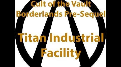 Borderlands Pre Sequel - Cult of the Vault (Titan Industrial Facility)