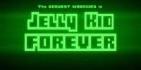 Jelly Kid Forever