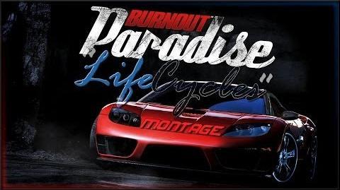 """Burnout Paradise ▬ """"Life Cycles"""" (Montage)"""