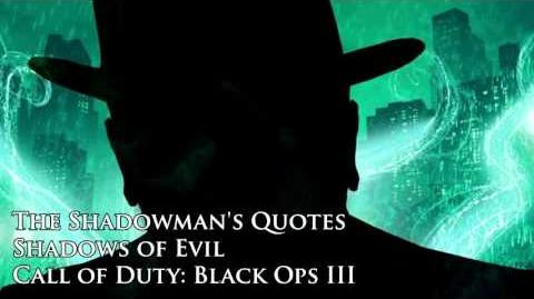 "Shadow Man's quotes sound files (Black Ops III Zombies ""Shadows of Evil"")"