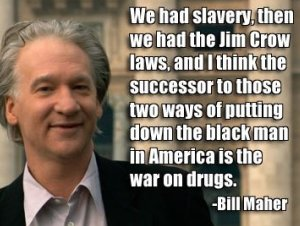 File:Bill Maher on slavery, Jim Crow, and drug war.jpg