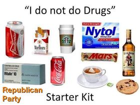 I do not do drugs. Republican Party starter kit
