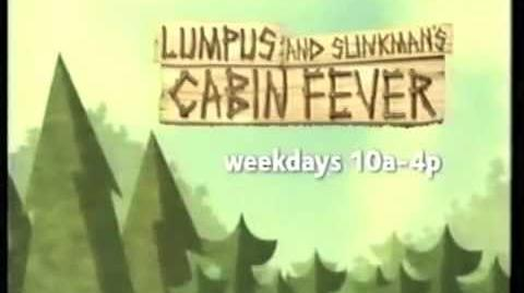 Lumpus and Slinkman's Cabin Fever Promo