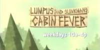 Lumpus and Slinkman's Cabin Fever