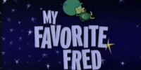My Favorite Fred