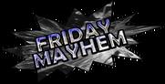 Friday Night Mayhem 2011