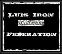 Luis Iron Hardcore Federation