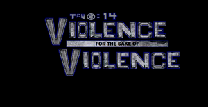 Violenceforthesakeofviolence