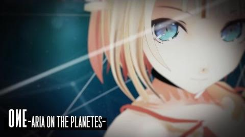「ONE -ARIA ON THE PLANETES-」紹介ムービー