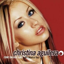 Christina Aguilera - Come On Over