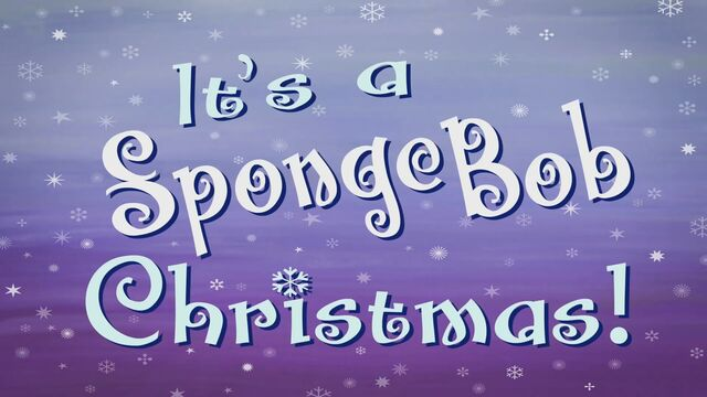 File:Its a SpongeBob Christmas Title.jpg