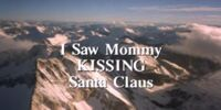 I Saw Mommy Kissing Santa Claus (film)