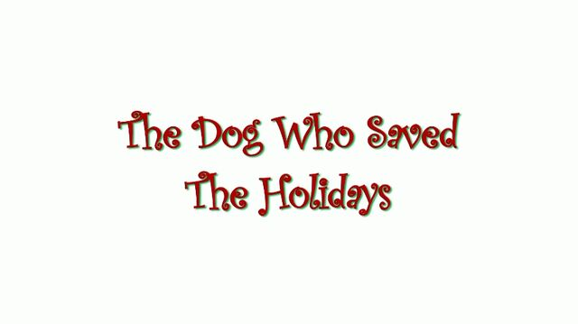 File:Title-The Dog Who Saved the Holidays.jpg