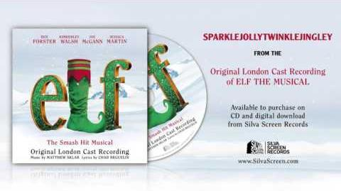 'Sparklejollytwinklejingley' Elf Cast Recording (London)
