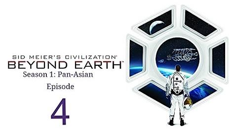 Civ Beyond Earth Pan-Asian Ep4
