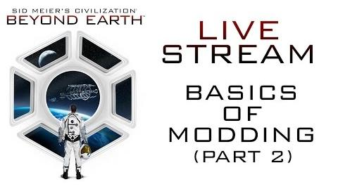 Sid Meier's Civilization Beyond Earth - Basics of Modding (Part 2)