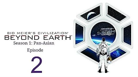 Civ Beyond Earth Pan-Asian Ep2