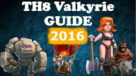 Clash Of Clans - COMPLETE TH8 VALKYRIE GUIDE 2016 - How To GoVaLo , GoVaHo In Th 8