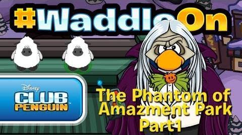 WaddleOn The Phantom of Amazement Park Part 1 - Club Penguin