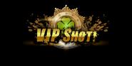 VIP Shot