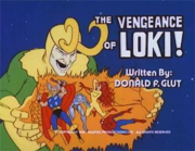 Ep 10 The Vengeance Of Loki!