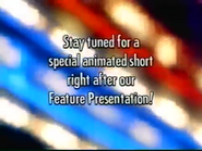Stay tuned for a special animated short right after our Feature Presentation!